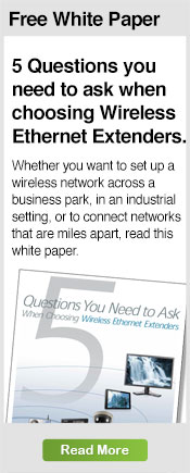 Free White paper: 5 Questions you need to ask when choosing Wireless Ethernet Extenders
