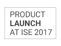 New innovative solution: launch at ISE 2017