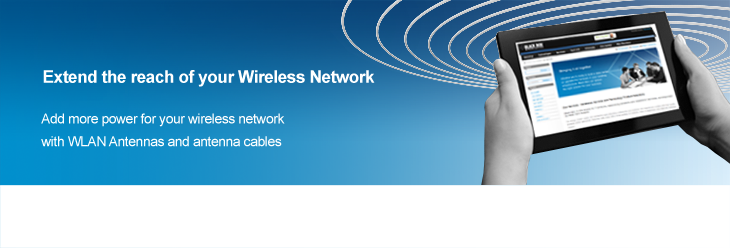 Extend the reach of your Wireless Network with first class antennas